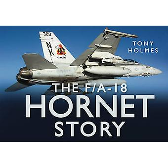 The F/A18 Hornet Story by Tony Holmes - 9780752462691 Book