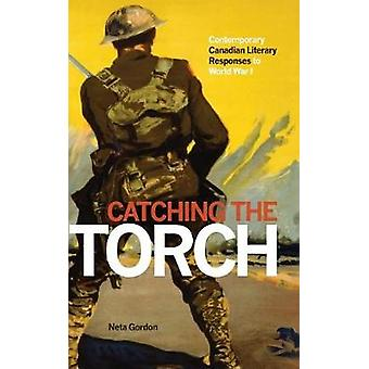 Catching the Torch - Contemporary Canadian Literary Responses to World