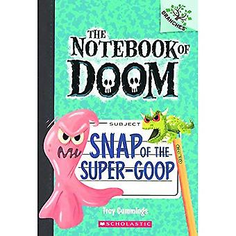 Snap of the Super-Goop (Notebook of Doom)