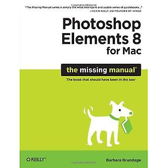 Photoshop Elements 8 voor Mac: The Missing Manual