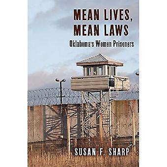 Betyde liv og gennemsnitlige love: Oklahomas kvinder fanger (kritiske spørgsmål i kriminalitet og samfund)