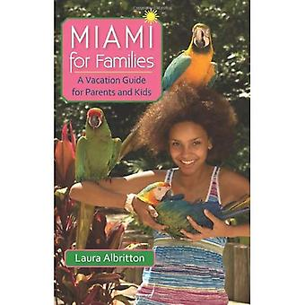 Miami for Families: A Vacation Guide for Parents and Kids (A Florida Quincentennial Book)