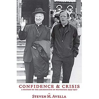 Confidence and Crisis: A History of the Archdiocese of Milwaukee, 1959 - 1977
