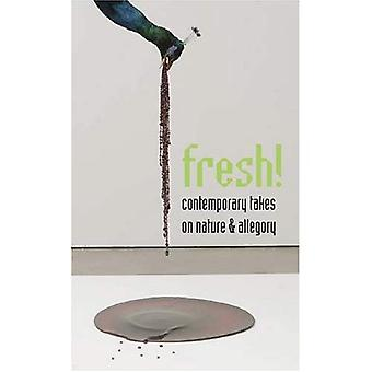 Fresh! : Contemporary Takes on Nature and Allegory