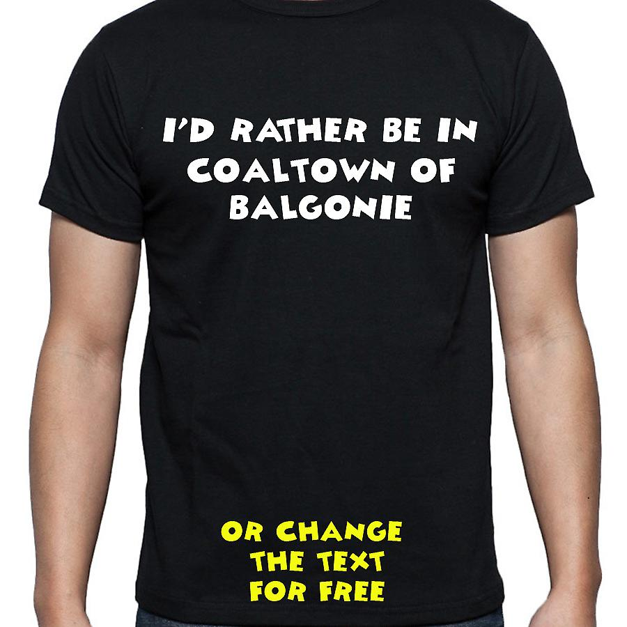 I'd Rather Be In Coaltown of balgonie Black Hand Printed T shirt