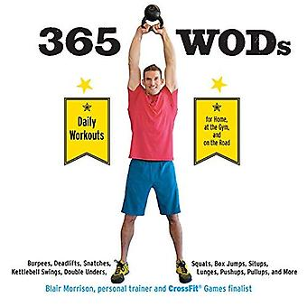 365 WODs: Burpees, Deadlifts, Snatches, Squats, Box Jumps, Situps, Kettlebell Swings, Double Unders, Lunges, Pushups...