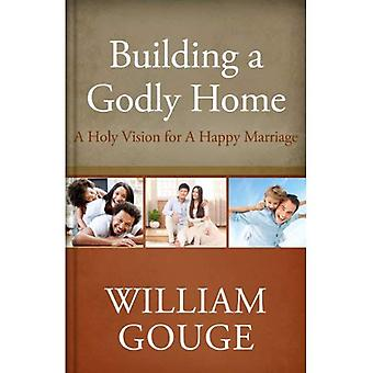 Building a Godly Home, Volume Two: A Holy Vision for a Happy Marriage: 2