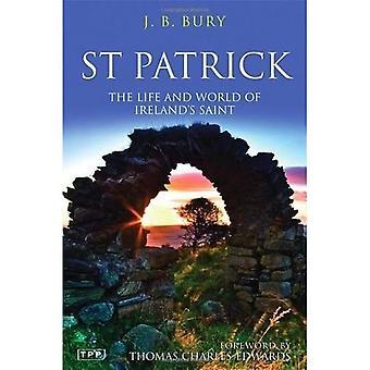 St Patrick: The Life and World of Ireland's Saint