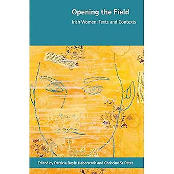 Opening the Field: Irish Women, Texts and Contexts