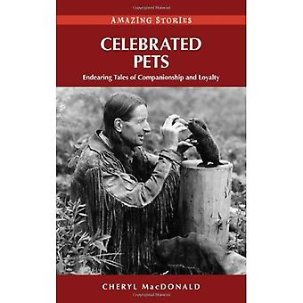 Celebrated Pets (Hh): Endearing Tales of Companionship and Loyalty