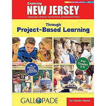 Exploring New Jersey Through Project-Based Learning: Geography, History, Government, Economics & More (New Jersey Experience)