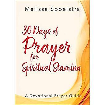 30 jours de prière pour l'endurance spirituelle: un Guide de prière de dévotion (Élie)