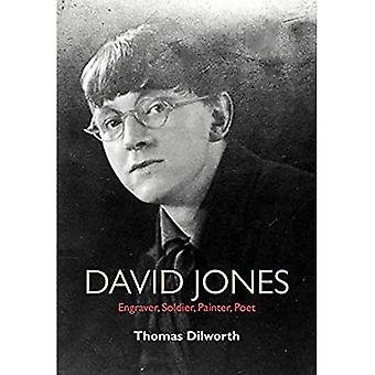 David Jones: Engraver, Soldier, Painter, Poet