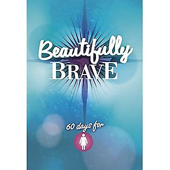 Beautifully Brave: 60 Days for Girls