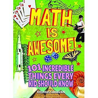 Math est génial! 101 choses incroyables, que chaque enfant doit savoir