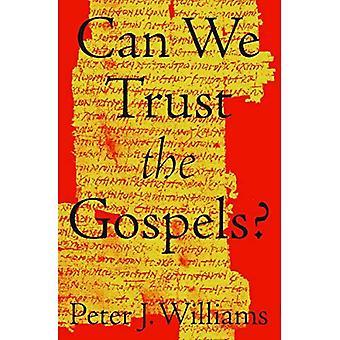 Können wir die Evangelien Vertrauen?