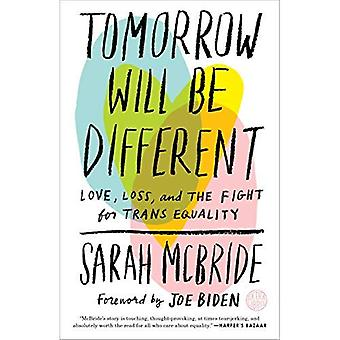 Tomorrow Will Be Different:� Love, Loss, and the Fight� for Trans Equality