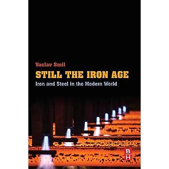 Still the Iron Age by Smil & Vaclav