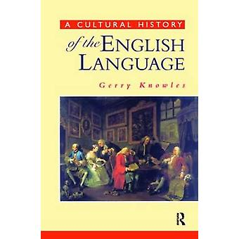 A Cultural History of the English Language by Knowles & Gerry