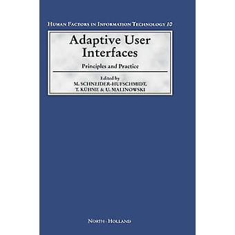 Adaptive User Interfaces Principles and Practice by SchneiderHufschmidt