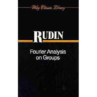 Fourier Analysis on Groups by Rudin & Walter