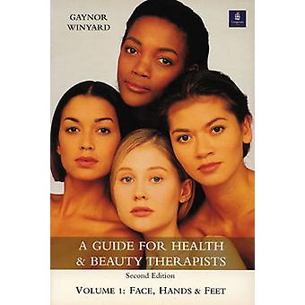 A Guide for Health and Beauty Therapists Volume 1 Face Hands and Feet by Winyard & Gaynor Formerly Chair
