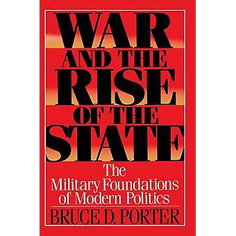 War and the Rise of the State by Porter & Bruce D.