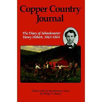 Koppar land tidning dagboken av skolläraren Henry Hobart 18631864 av Hobart & Henry