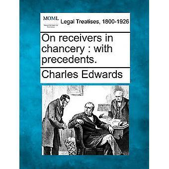 Op ontvangers in Chancery met precedenten. door Edwards & Charles & Et