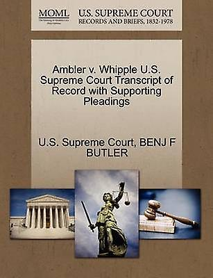 Ambler v. Whipple U.S. Supreme Court Transcript of Record with Supporting Pleadings by U.S. Supreme Court