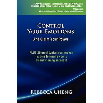 Control Your Emotions and Claim Your Power by Cheng & Rebecca