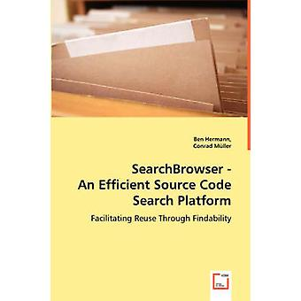 SearchBrowser  An Efficient Source Code Search Platform by Hermann & Ben