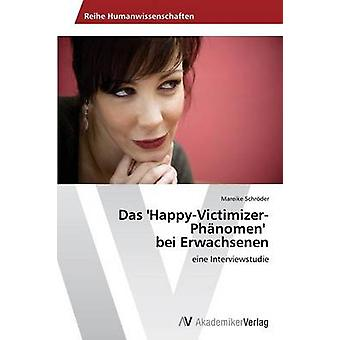 Das HappyVictimizerPhnomen bei Erwachsenen av Schrder Mareike