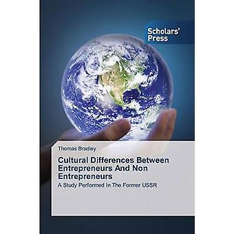 Cultural Differences Between Entrepreneurs And Non Entrepreneurs by Bradley Thomas