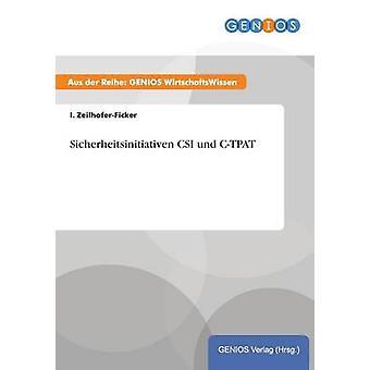Sicherheitsinitiativen CSI und CTPAT by ZeilhoferFicker & I.
