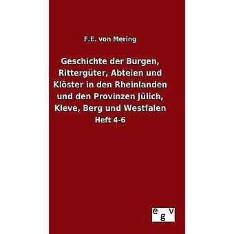 Geschichte der Burgen Rittergter Abteien und Klster in den Rheinlanden und den Provinzen Jlich Kleve Berg und Westfalen by Mering & F.E. von