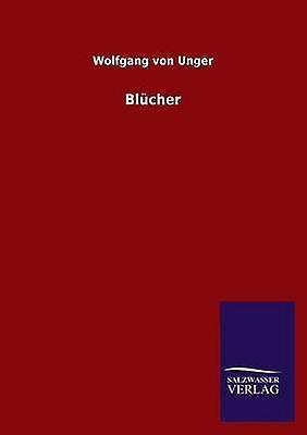 Bleucher by Unger & Wolfgang Von