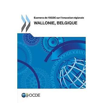 Examens de LOcde de Sur LInnovation Regionale Examens LOcde Sur LInnovation Regionale Wallonie Belgique 2012 pela OCDE