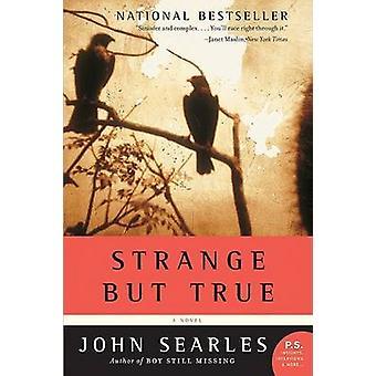 Strange But True by John Searles - 9780060721794 Book