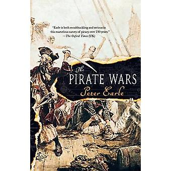 The Pirate Wars by Reader Emeritus in Economic History Peter Earle -