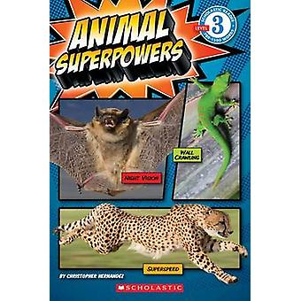 Animal Superpowers by Christopher Hernandez - 9780545415644 Book