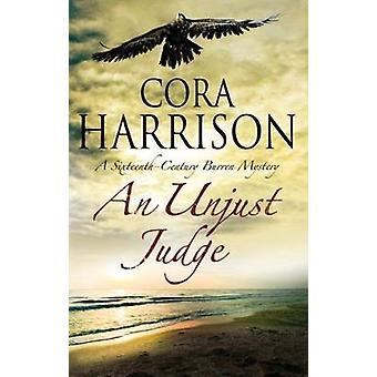 An Unjust Judge by Cora Harrison - 9780727870179 Book