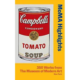 MoMA Highlights - 350 Works from the Museum of Modern Art - New York (