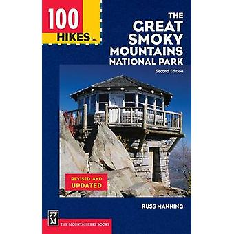 100 Hikes in the Great Smoky Mountains National Park (2nd) by Russ Ma