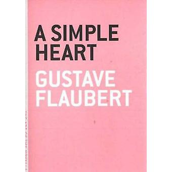 A Simple Heart (New edition) by Gustave Flaubert - 9780974607887 Book