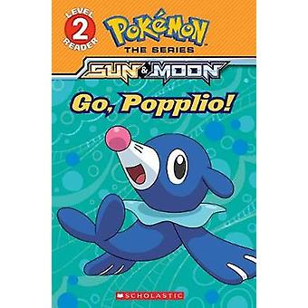 Go-Popplio! (Pokemon Alola-Level 2 Reader) von Maria S. Barbo-978