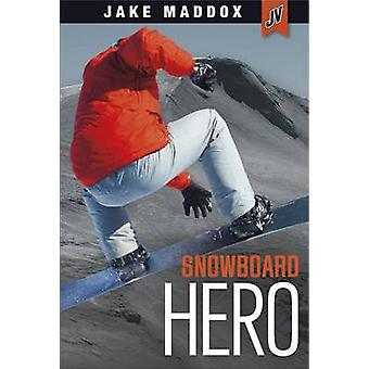 Snowboard Hero by Jake Maddox - 9781434296689 Book