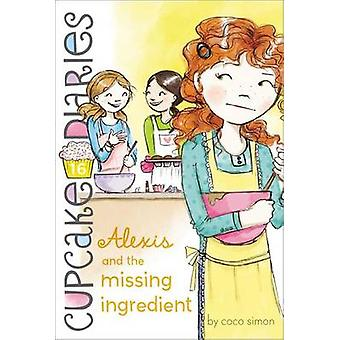 Alexis and the Missing Ingredient by Coco Simon - 9781442485877 Book