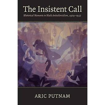 The Insistent Call - Rhetorical Moments in Black Anticolonialism - 192