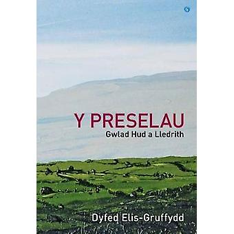 Y Preselau - Gwlad Hud a Lledrith by Dyfed Elis-Gruffydd - 9781785620
